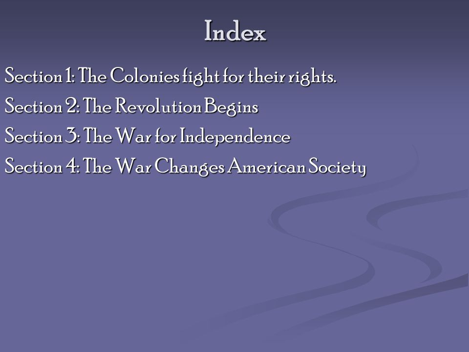 Index Section 1: The Colonies fight for their rights.