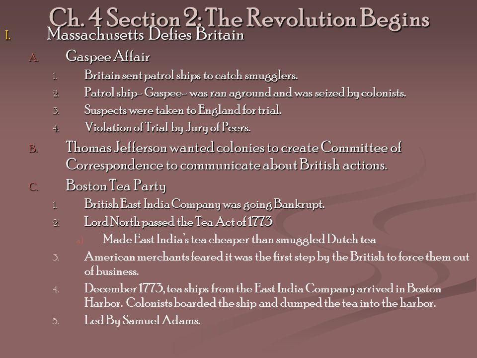 Ch. 4 Section 2: The Revolution Begins
