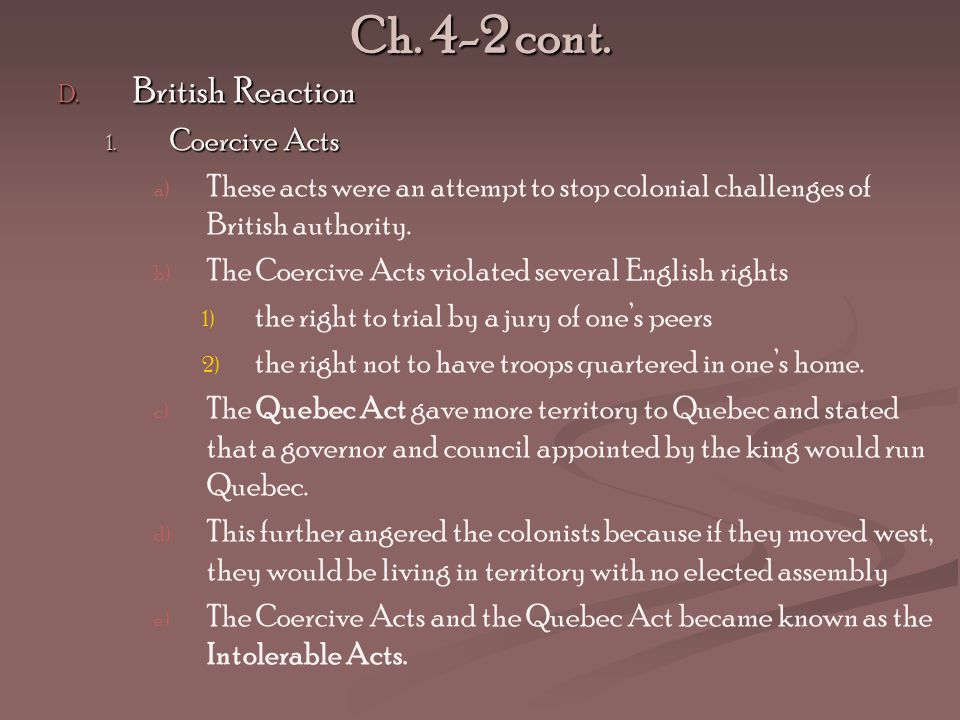 Ch. 4-2 cont. British Reaction Coercive Acts