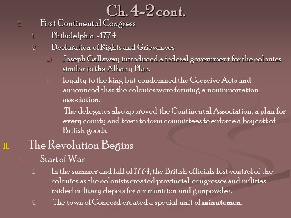 Ch. 4-2 cont. The Revolution Begins First Continental Congress