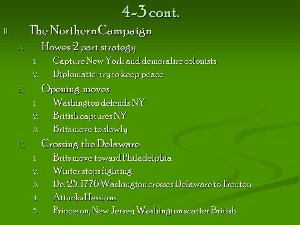 4-3 cont. The Northern Campaign Howes 2 part strategy Opening moves