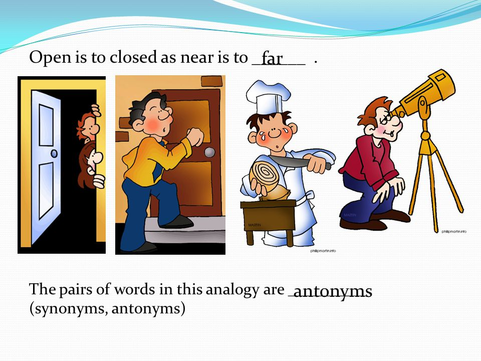 far antonyms Open is to closed as near is to ______ .