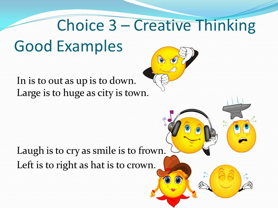 Choice 3 – Creative Thinking Good Examples