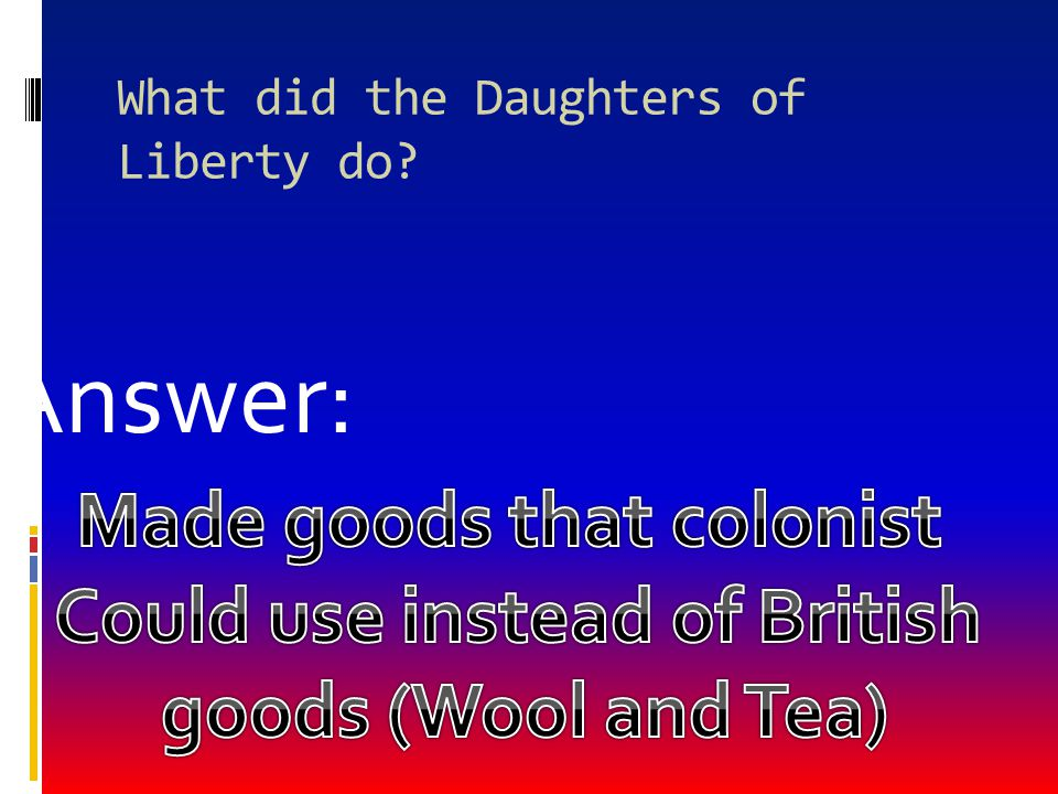 What did the Daughters of Liberty do