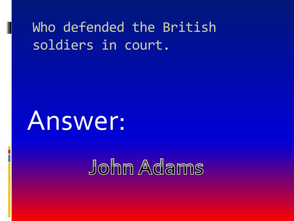 Who defended the British soldiers in court.