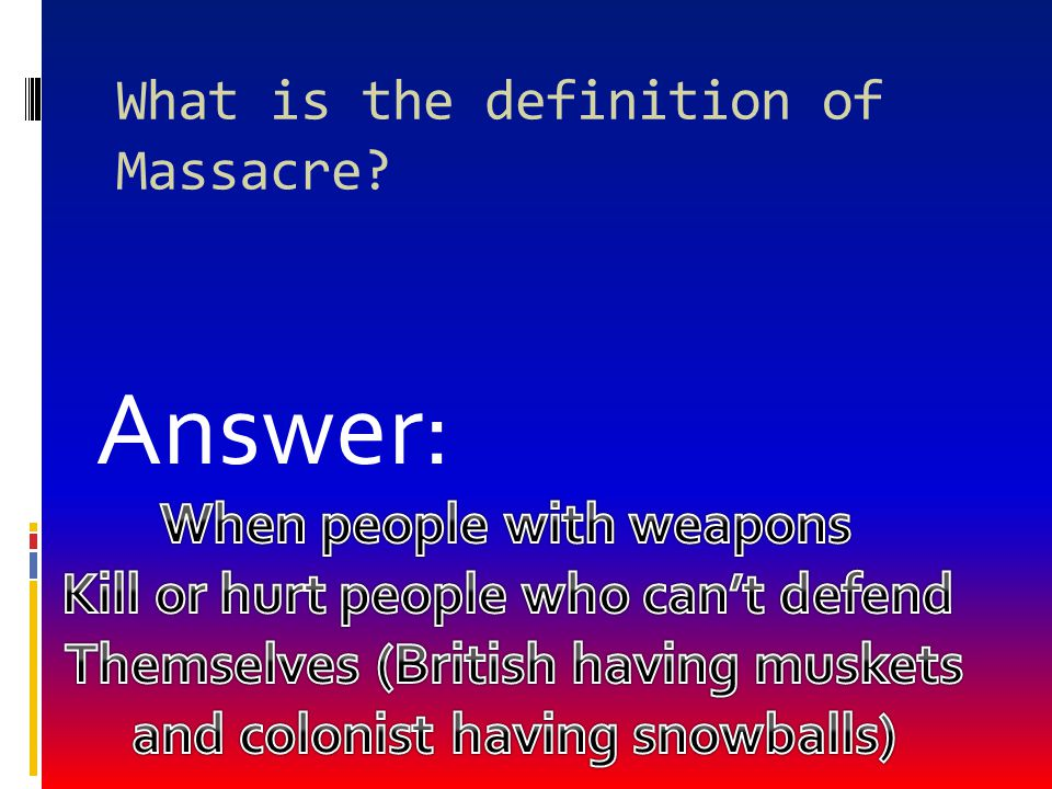 What is the definition of Massacre