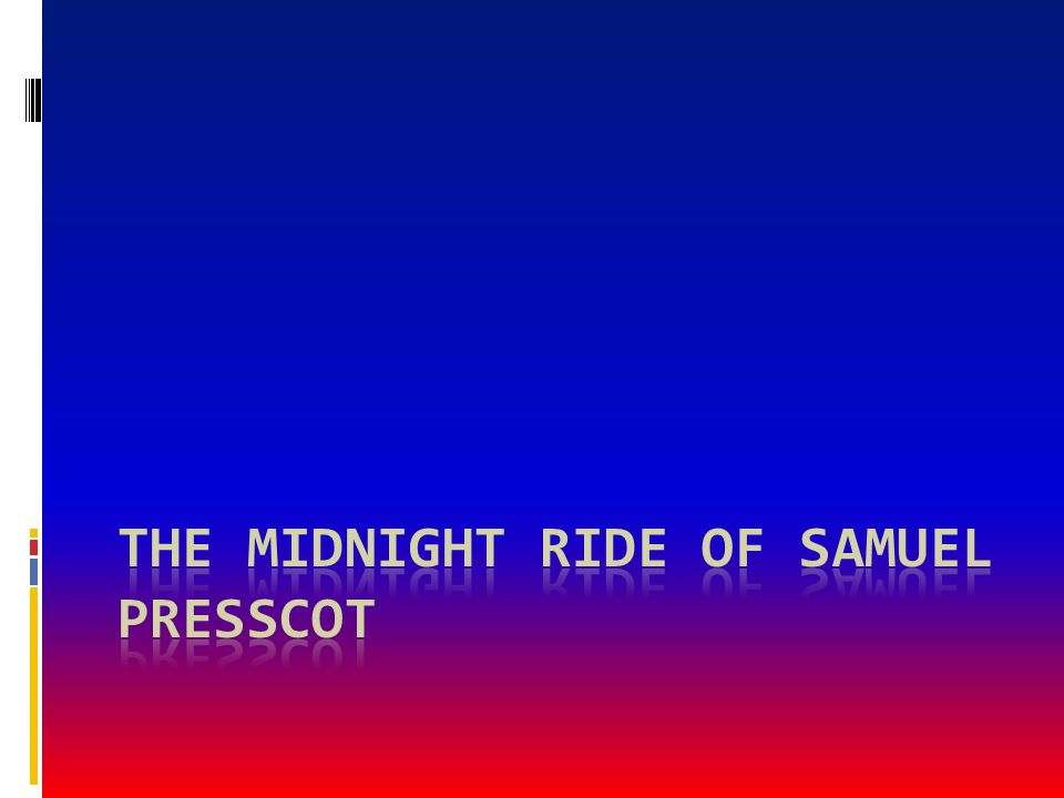 The Midnight Ride of Samuel Presscot