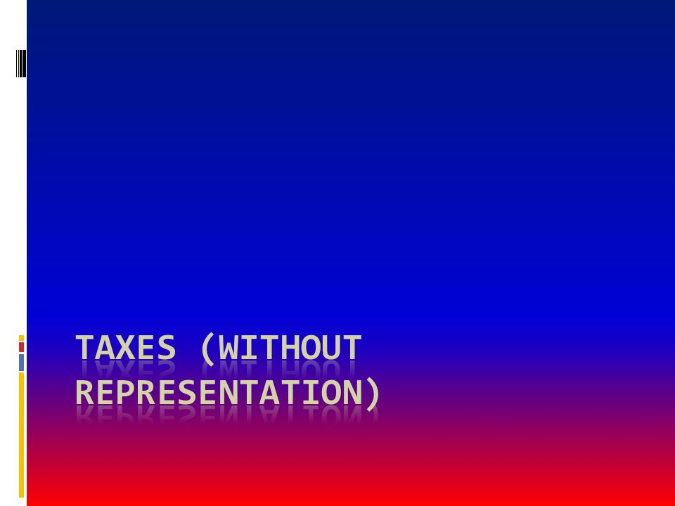 Taxes (without representation)