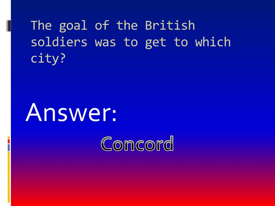 The goal of the British soldiers was to get to which city