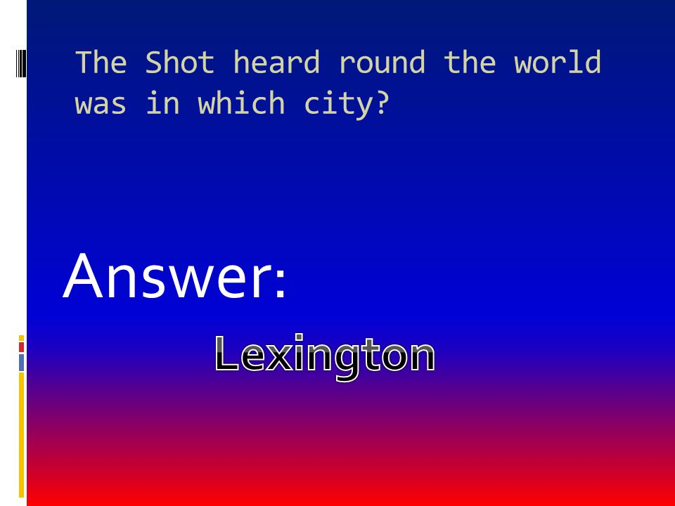 The Shot heard round the world was in which city