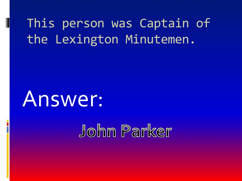 This person was Captain of the Lexington Minutemen.