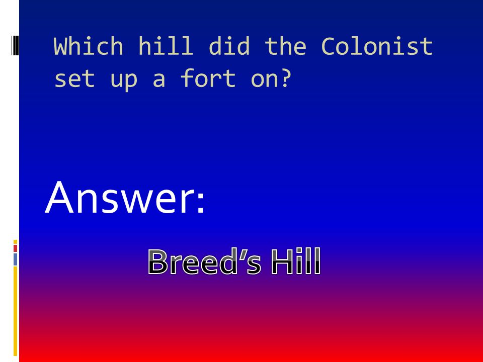 Which hill did the Colonist set up a fort on