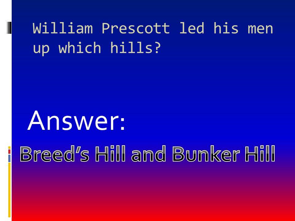 William Prescott led his men up which hills
