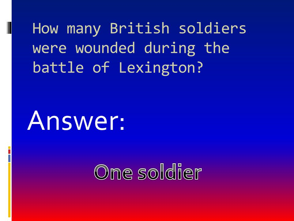 How many British soldiers were wounded during the battle of Lexington