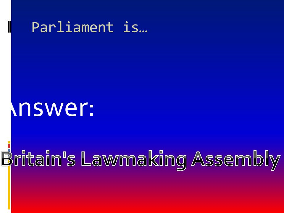 Britain s Lawmaking Assembly