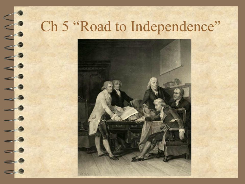 Ch 5 Road to Independence