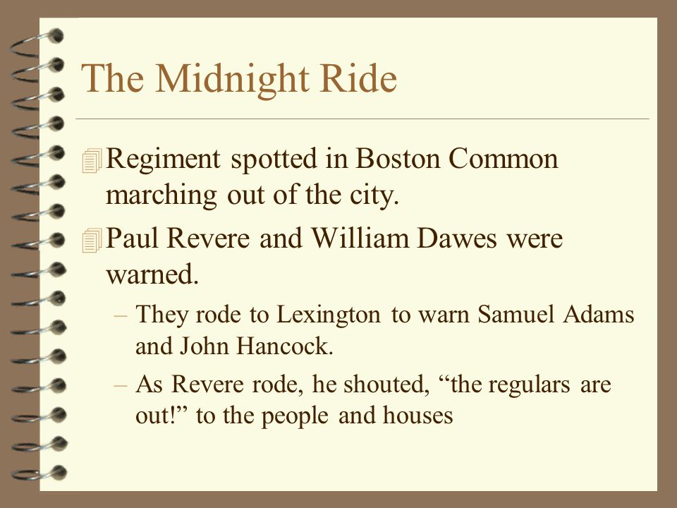 The Midnight Ride Regiment spotted in Boston Common marching out of the city. Paul Revere and William Dawes were warned.