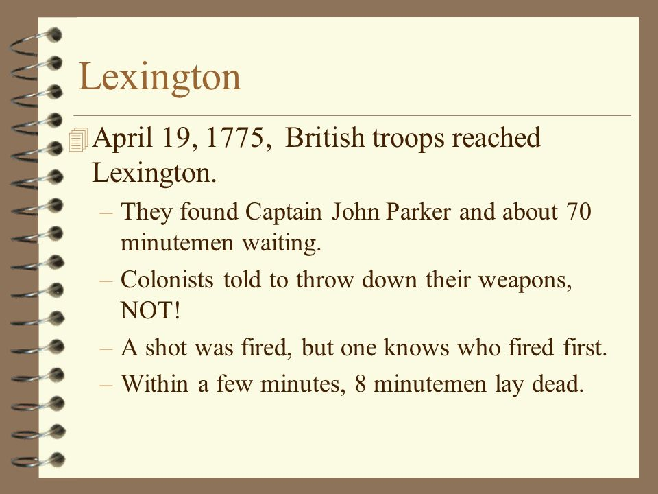 Lexington April 19, 1775, British troops reached Lexington.