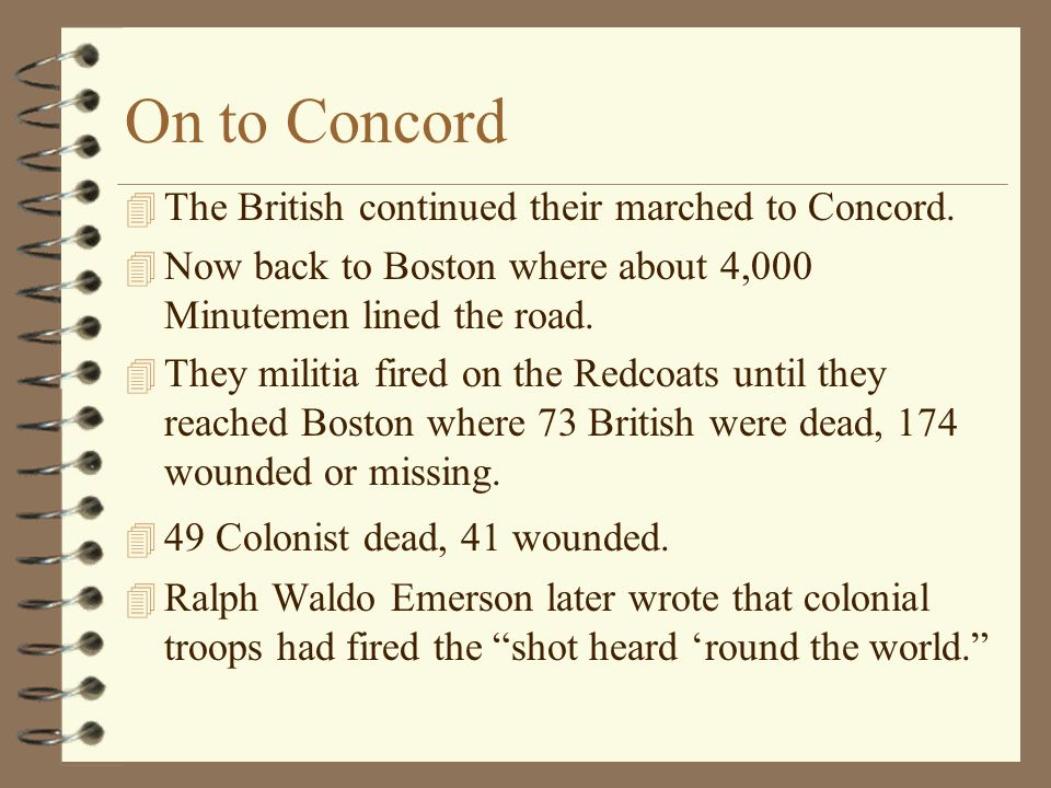 On to Concord The British continued their marched to Concord.