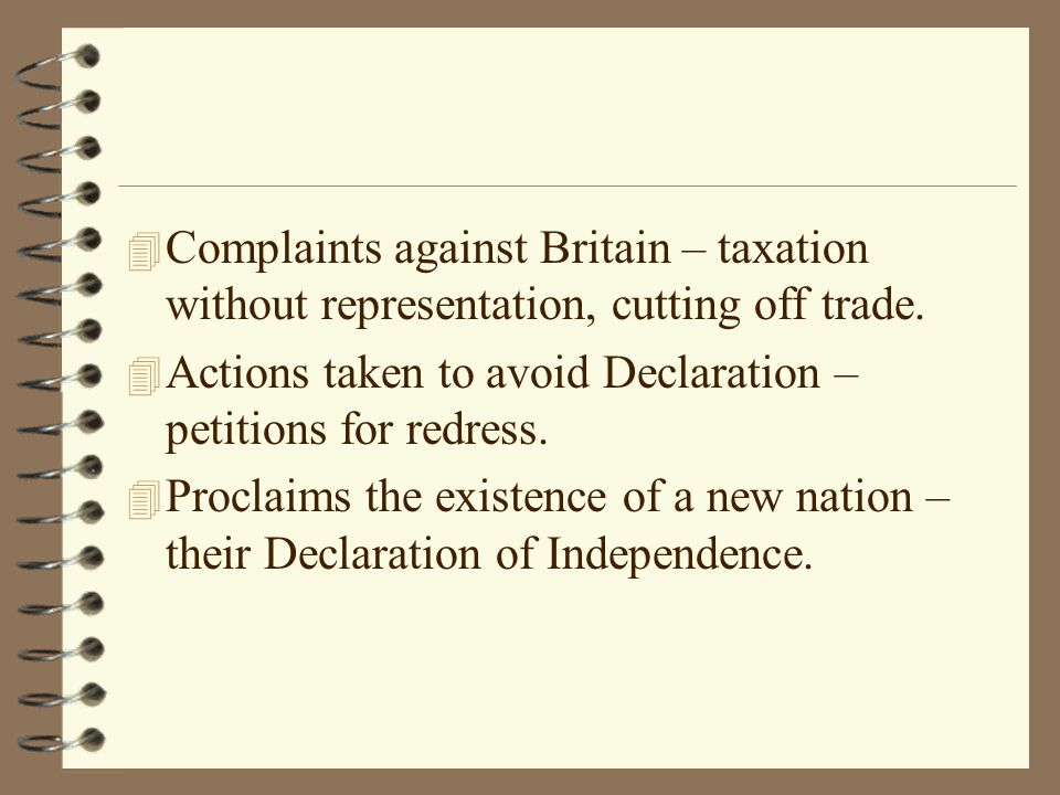 Complaints against Britain – taxation without representation, cutting off trade.
