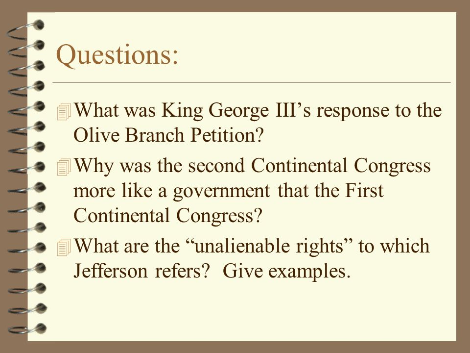 Questions: What was King George III's response to the Olive Branch Petition