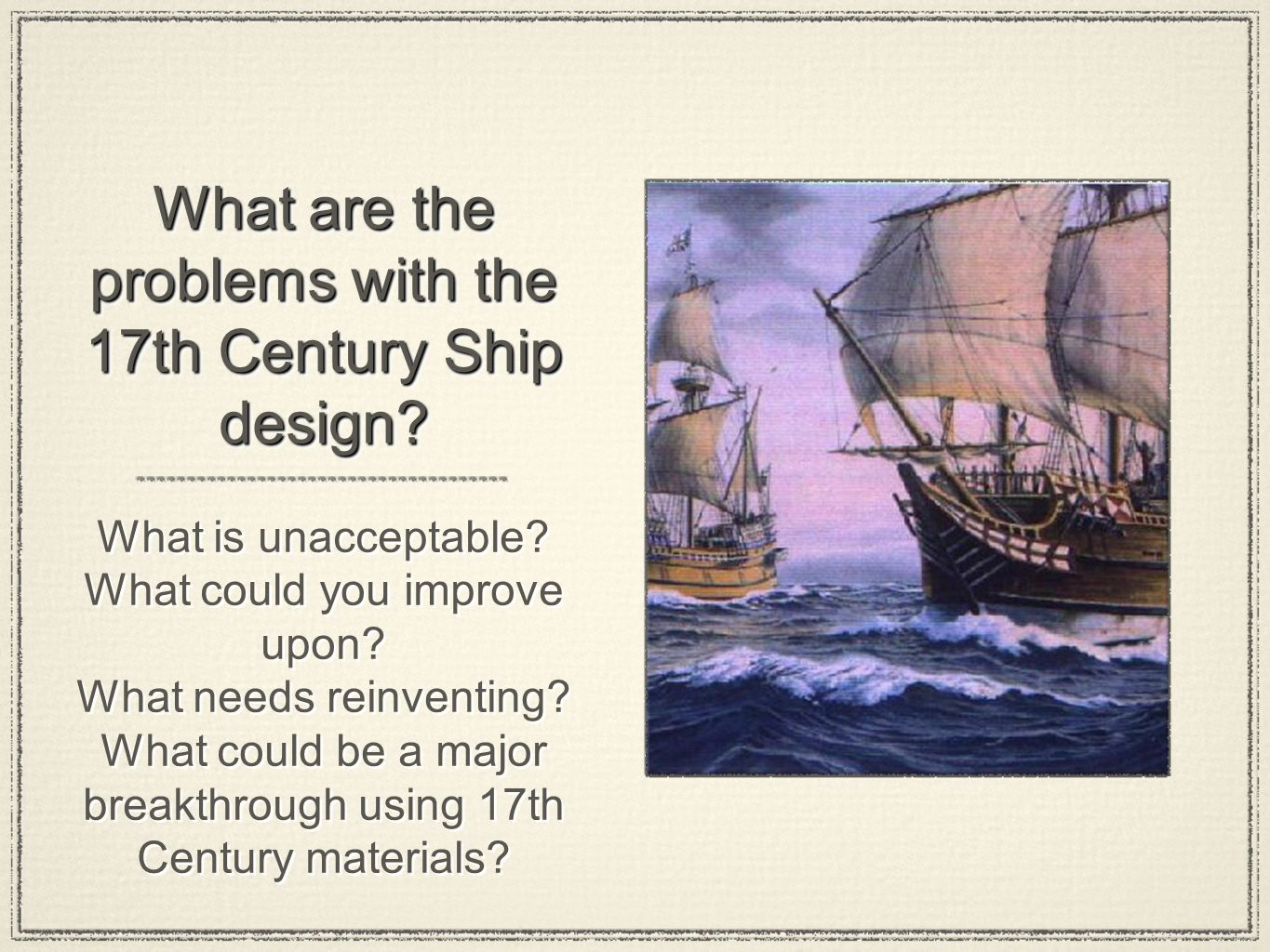 What are the problems with the 17th Century Ship design