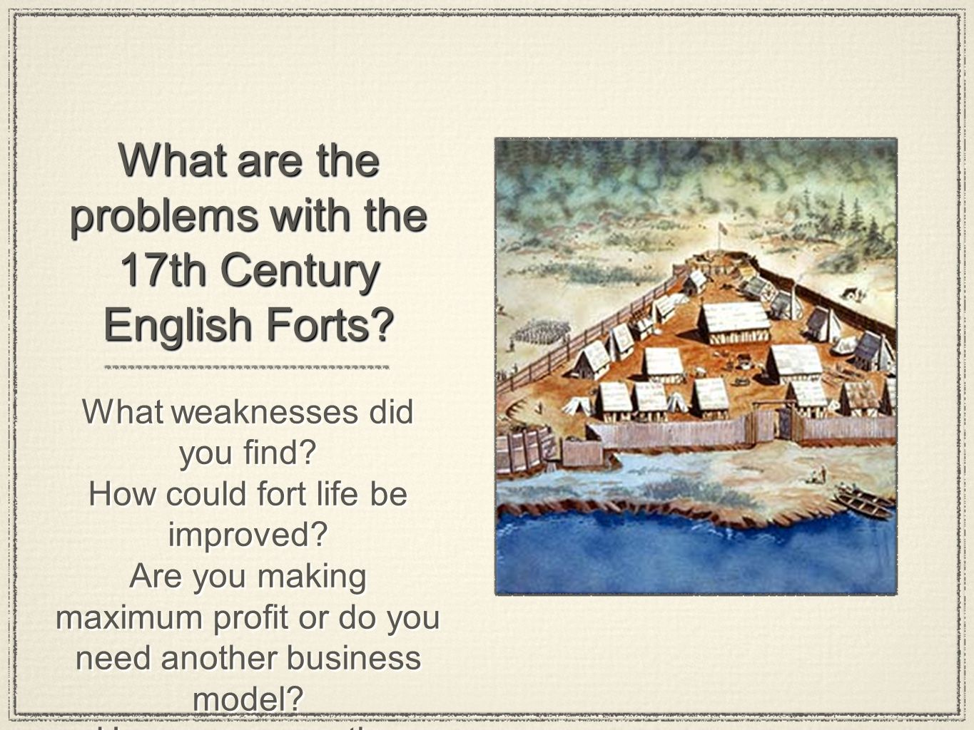What are the problems with the 17th Century English Forts