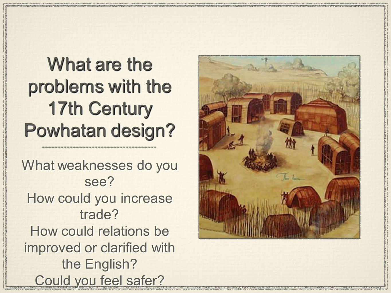 What are the problems with the 17th Century Powhatan design