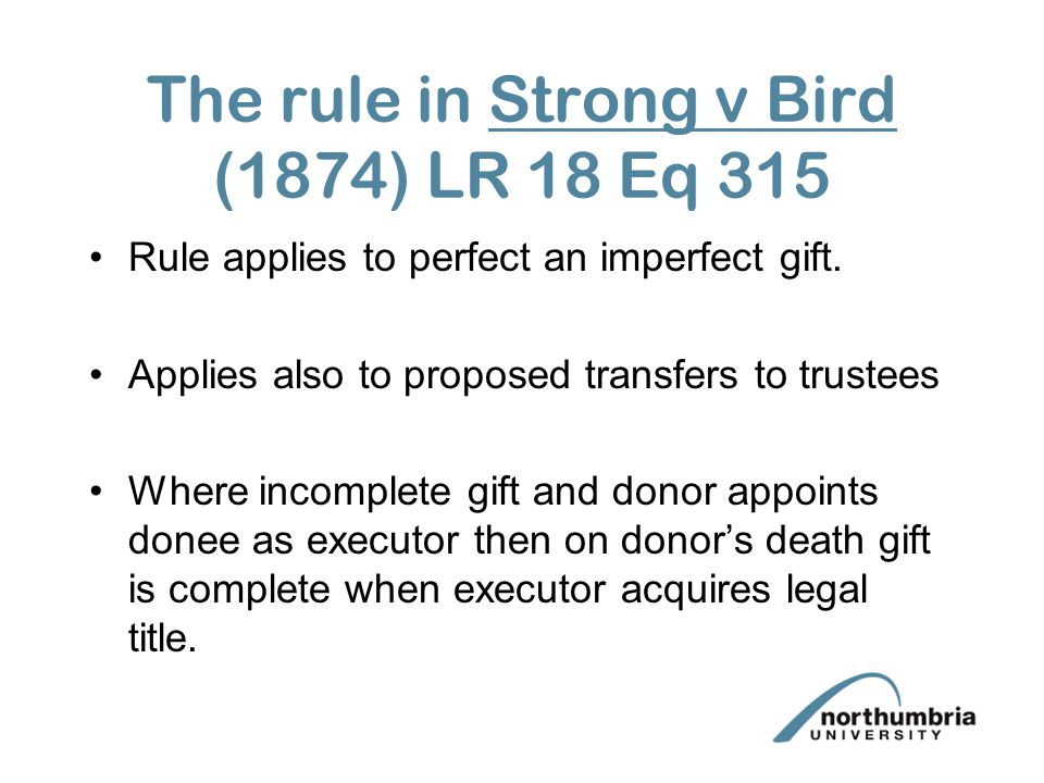 The rule in Strong v Bird (1874) LR 18 Eq 315