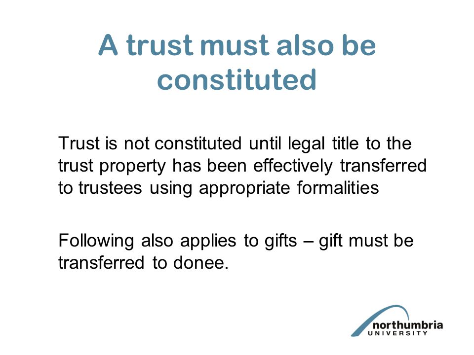 A trust must also be constituted