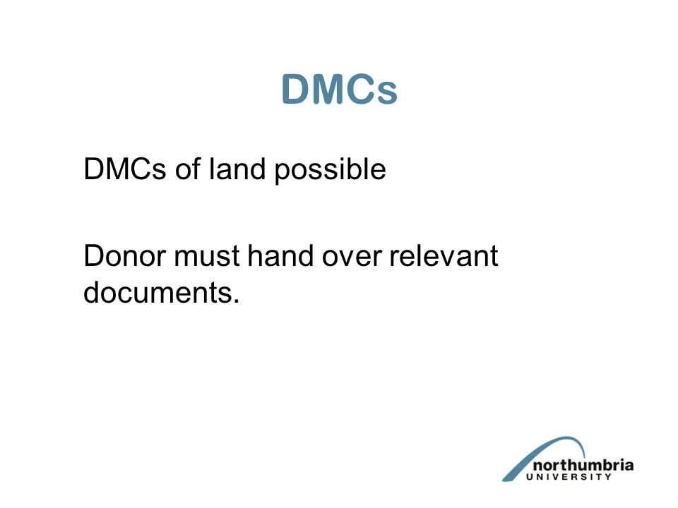 DMCs DMCs of land possible Donor must hand over relevant documents.