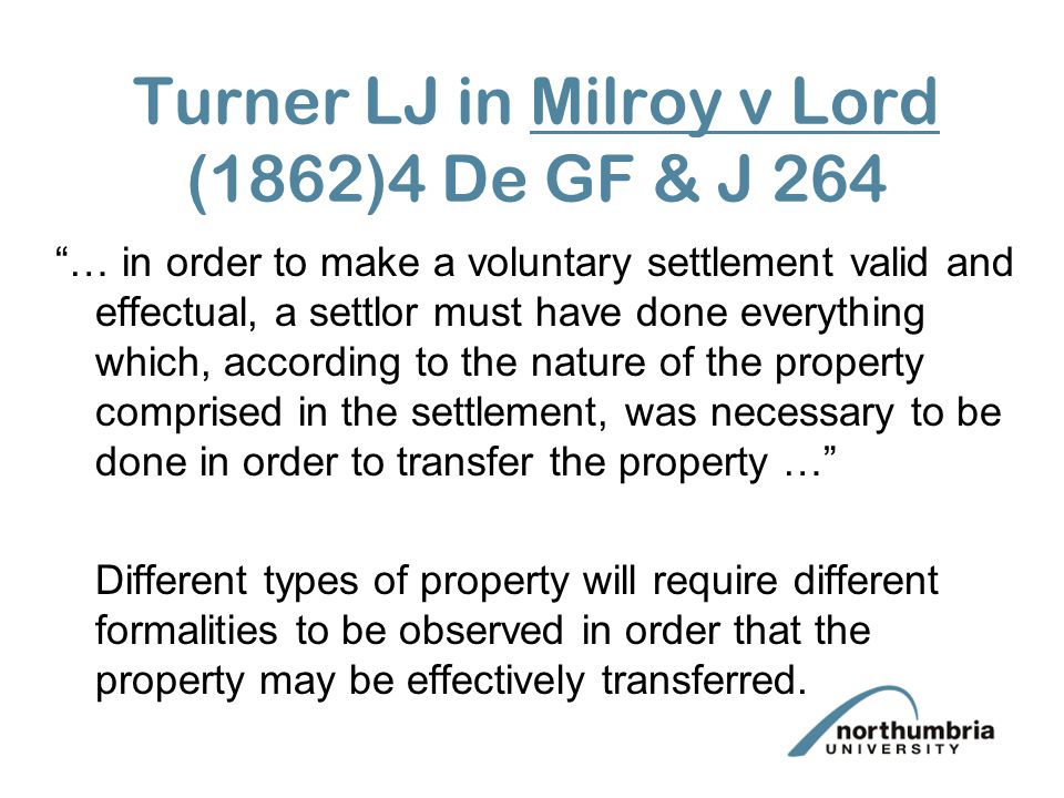 Turner LJ in Milroy v Lord (1862)4 De GF & J 264