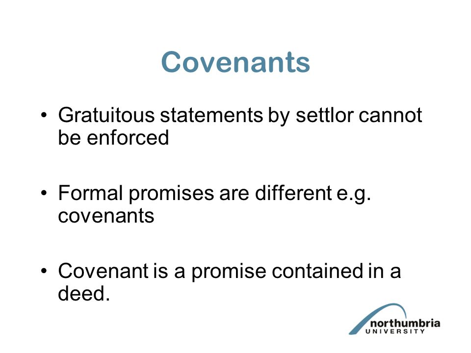 Covenants Gratuitous statements by settlor cannot be enforced