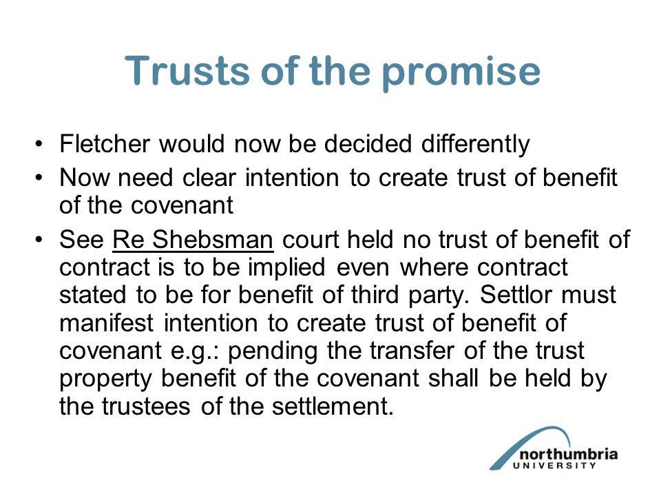 Trusts of the promise Fletcher would now be decided differently