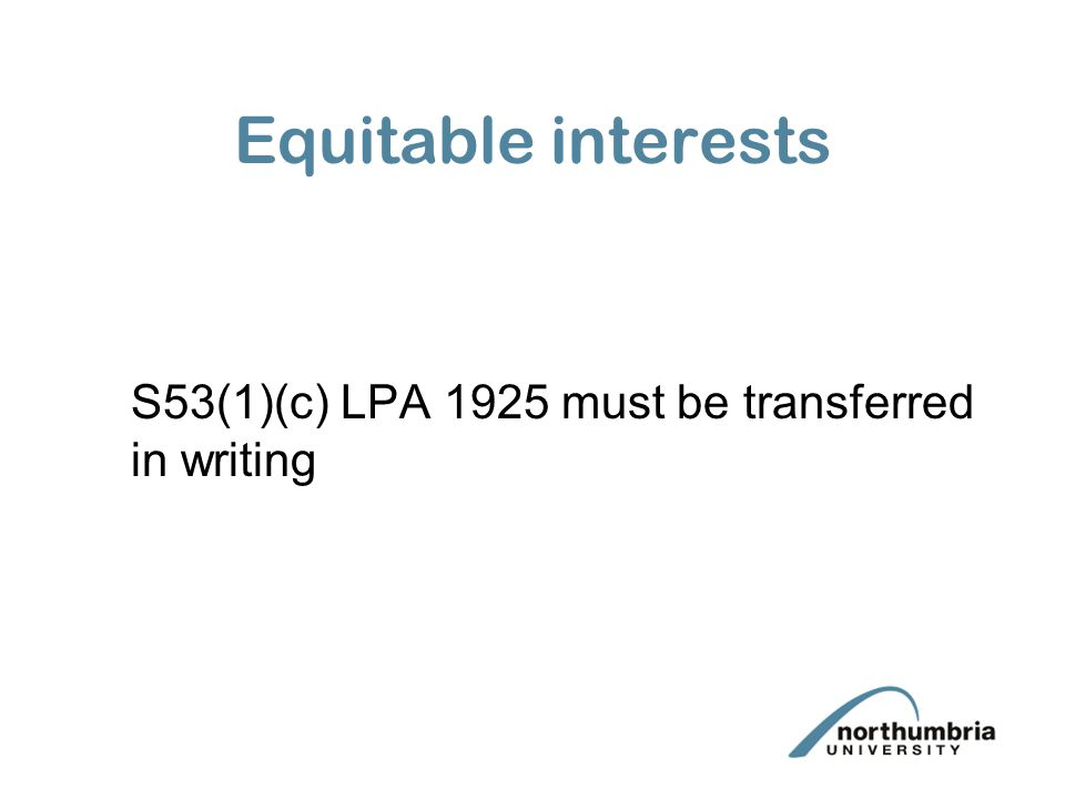Equitable interests S53(1)(c) LPA 1925 must be transferred in writing