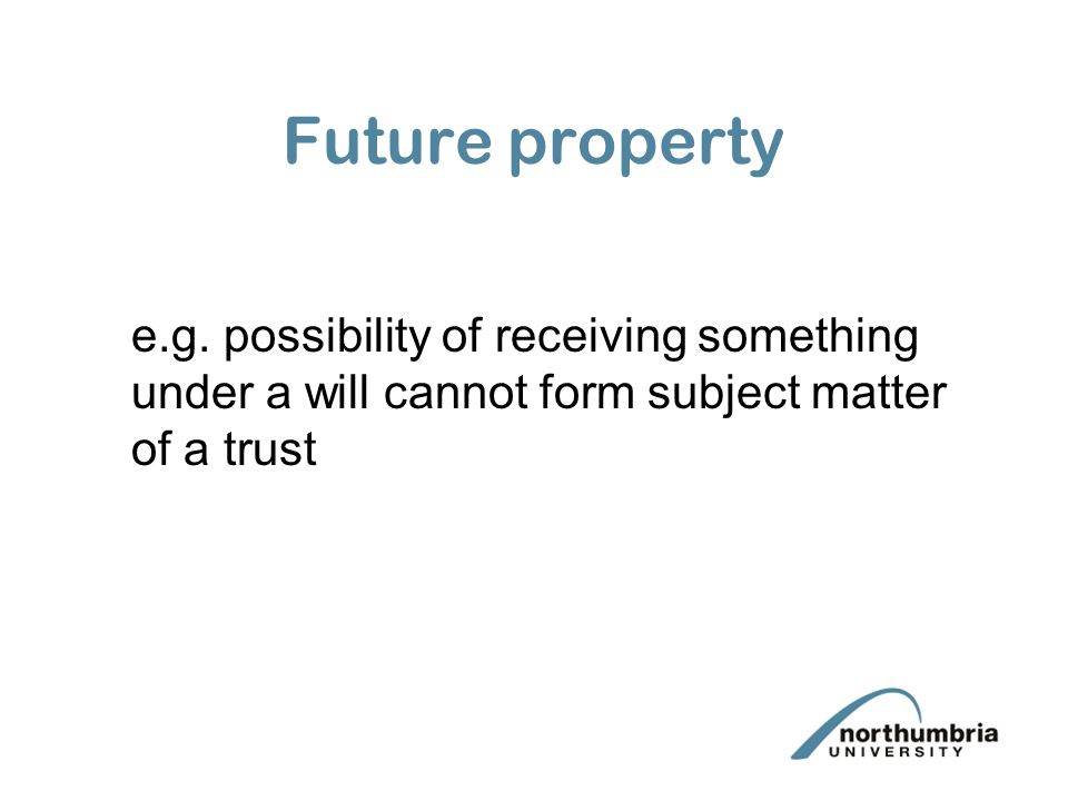 Future property e.g.