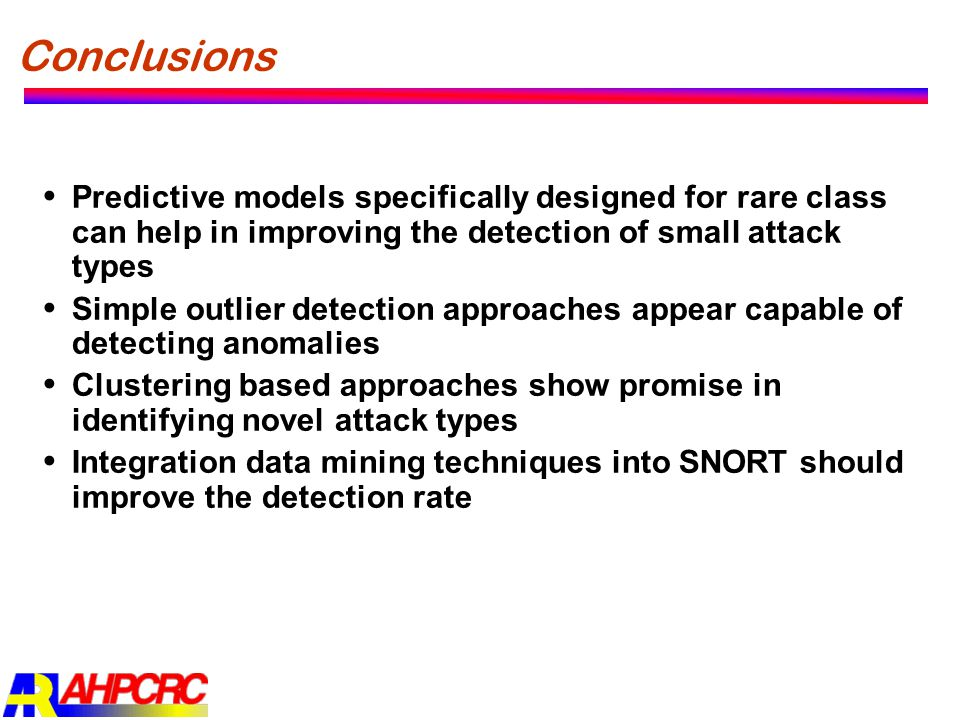 Conclusions Predictive models specifically designed for rare class can help in improving the detection of small attack types.