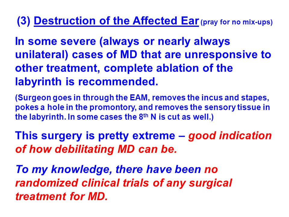 (3) Destruction of the Affected Ear (pray for no mix-ups)