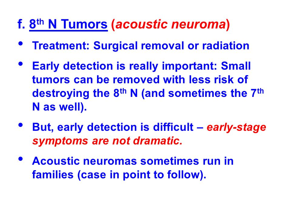 f. 8th N Tumors (acoustic neuroma)