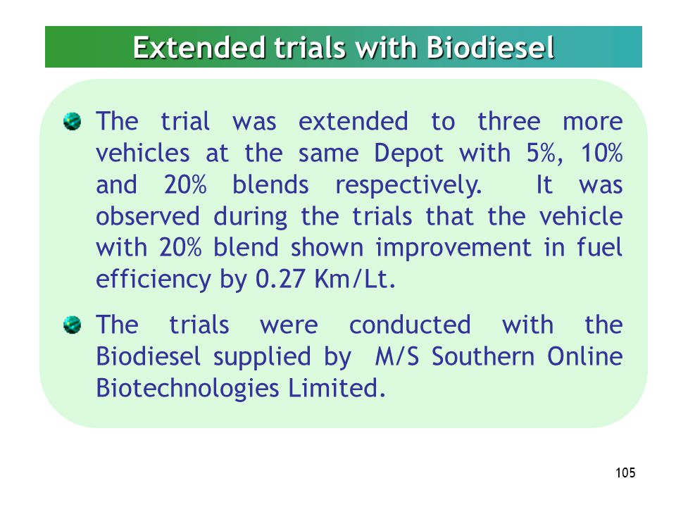 Extended trials with Biodiesel