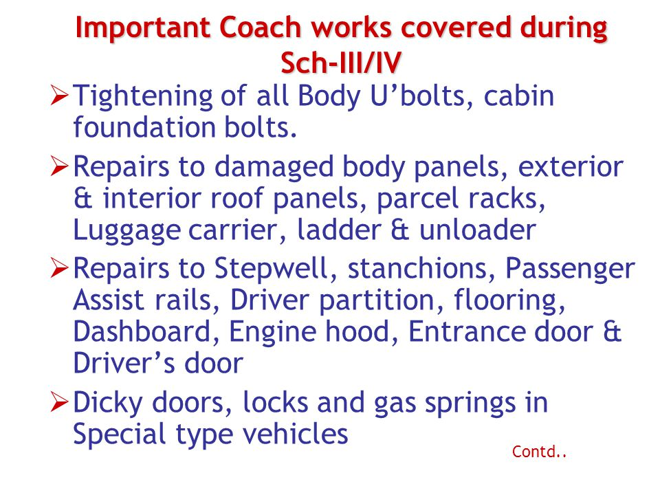 Important Coach works covered during Sch-III/IV