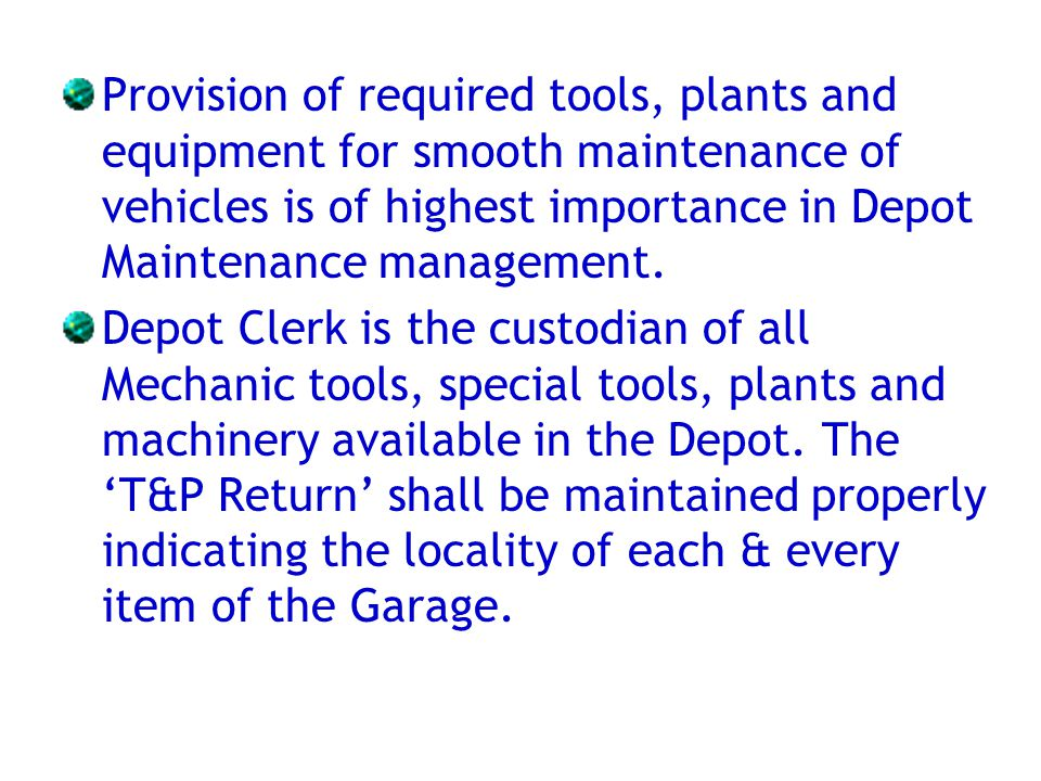 Provision of required tools, plants and equipment for smooth maintenance of vehicles is of highest importance in Depot Maintenance management.