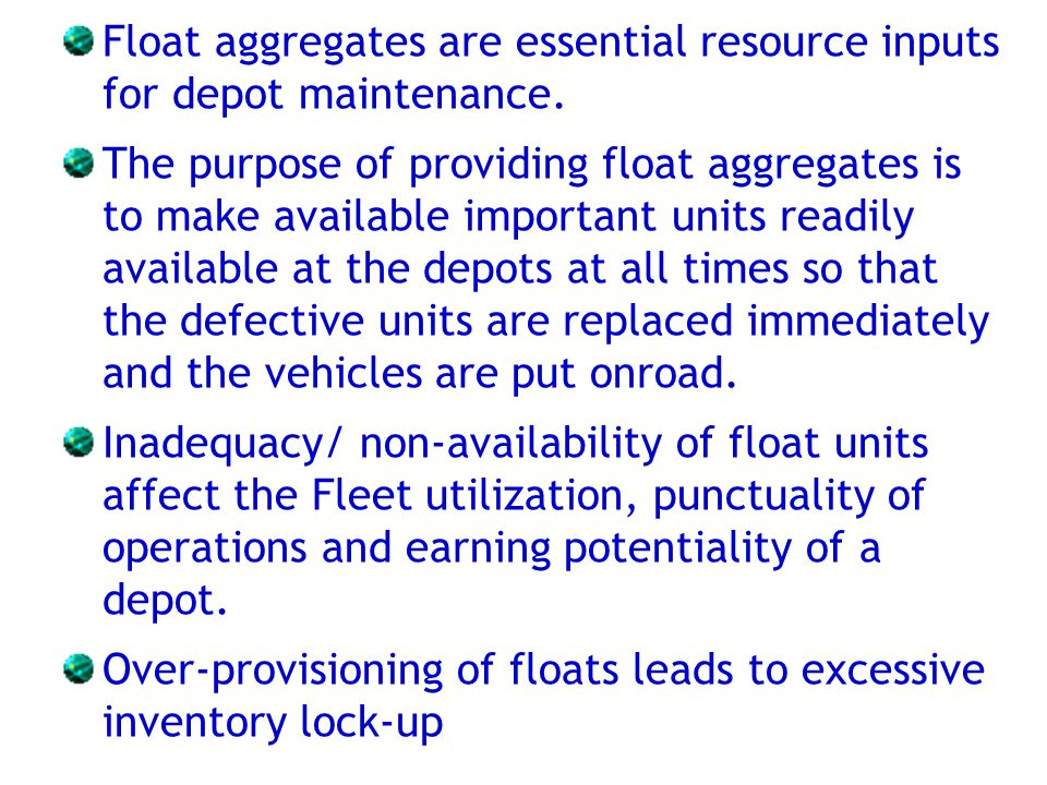 Float aggregates are essential resource inputs for depot maintenance.