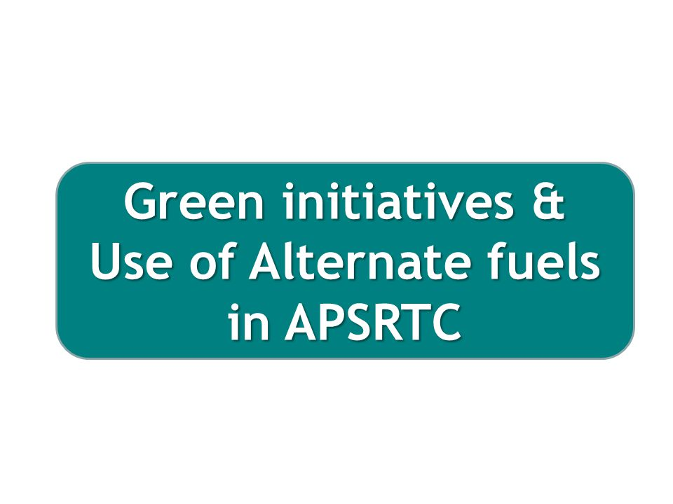 Use of Alternate fuels in APSRTC