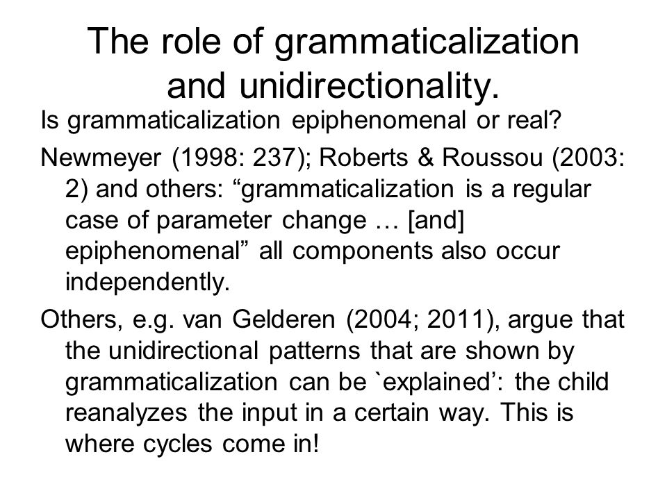 The role of grammaticalization and unidirectionality.