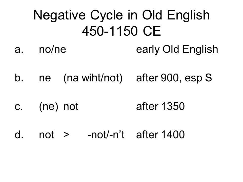 Negative Cycle in Old English 450-1150 CE