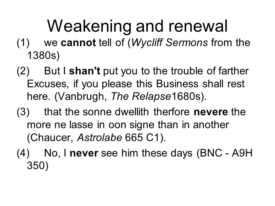 Weakening and renewal (1) we cannot tell of (Wycliff Sermons from the 1380s)