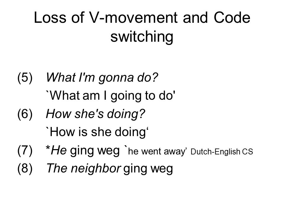Loss of V-movement and Code switching