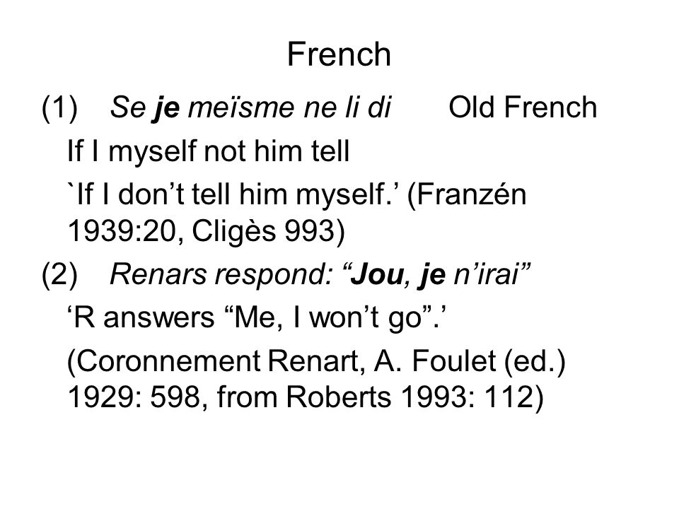 French (1) Se je meïsme ne li di Old French If I myself not him tell