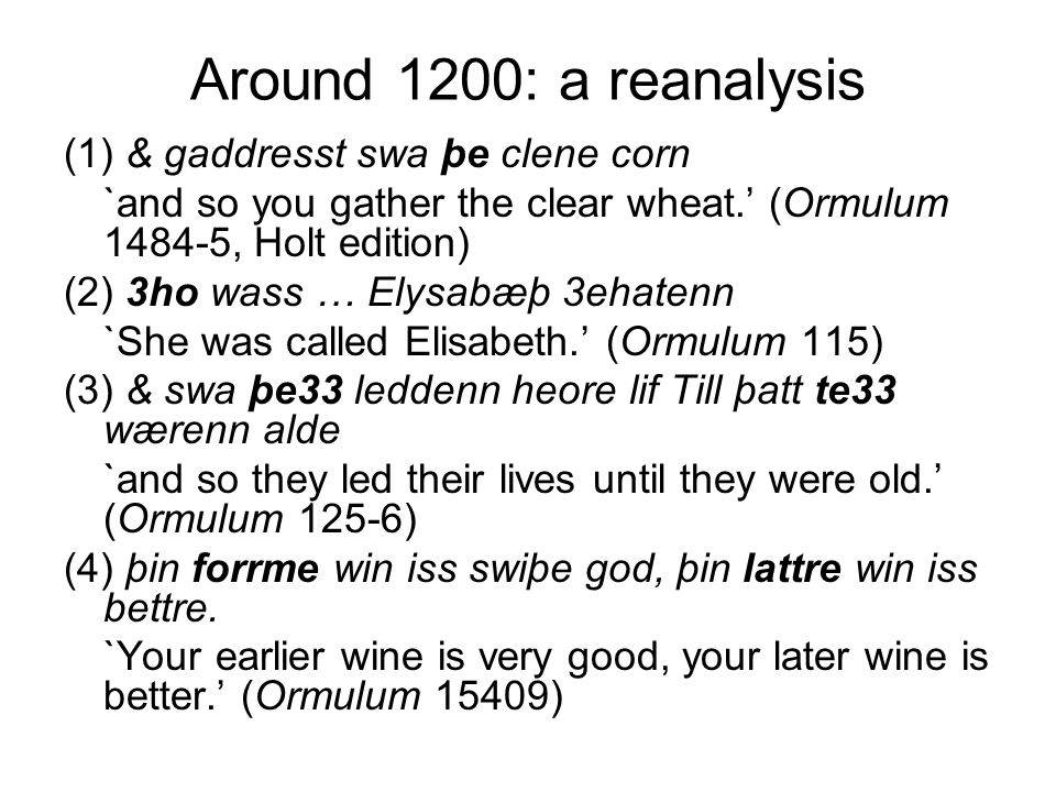 Around 1200: a reanalysis (1) & gaddresst swa þe clene corn